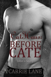Cat Haus: Before Cate (John's Story)